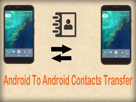 Android To Android Transfer by 3 Ways To Transfer Contacts From Android To Android