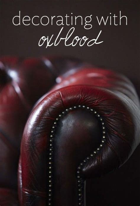 what color is oxblood decor by color oxblood colors leather and chesterfield