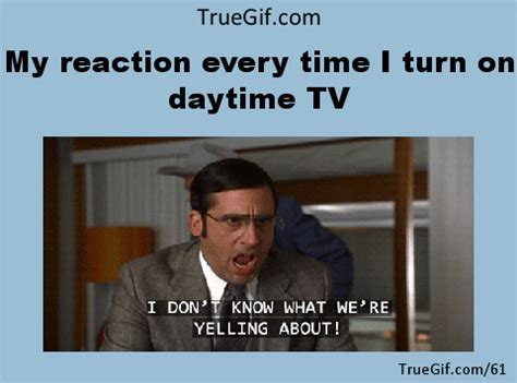 Meme Gif Generator - my reaction every time i turn on daytime tv