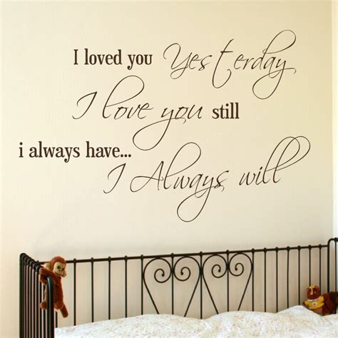 wall stickers for i loved you yesterday i you still wall sticker