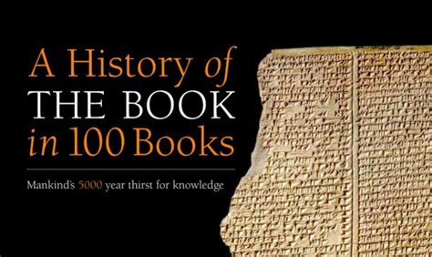 the history of the book in 100 books the complete story from to e book books a history of the book in 100 books mankind s 5000 year