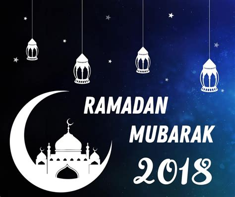 when is ramadan 2018 ramadan mubarak status 2018 ramadan wishes 2018