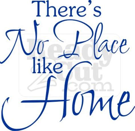 There Is No Place Like Home by There S No Place Like Home Ready 2 Cut Designs