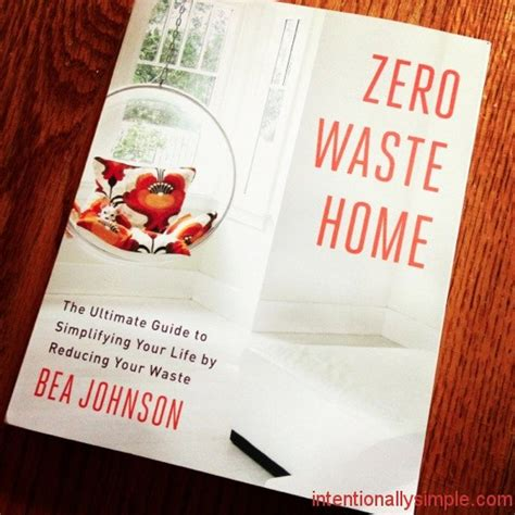 Zero Waste Home by Zero Waste Home Intentionally Simple