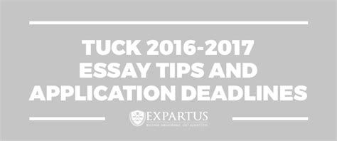Tuck Mba Sle Essays by Tuck 2016 2017 Essay Tips And Application Deadlines