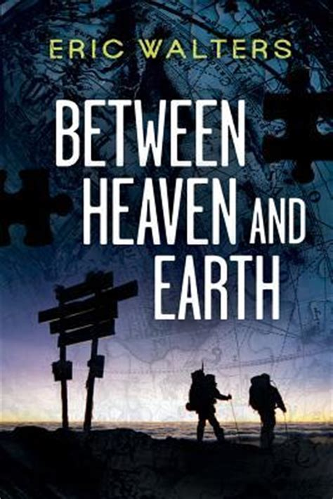 the earth books between heaven and earth seven 1 by eric walters