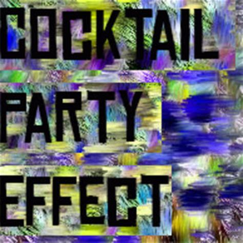 cocktail party effect cocktail party effect on vimeo