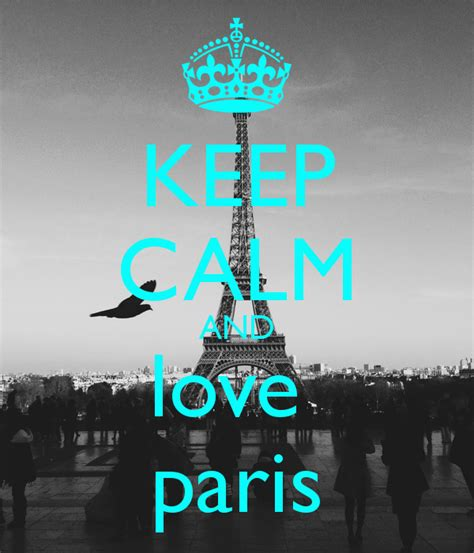 imagenes de keep calm paris keep calm and love paris keep calm and carry on image