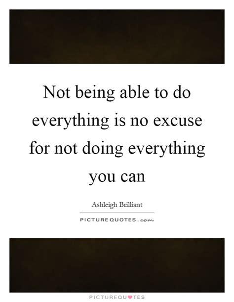 No Excuse no excuses quotes no excuses sayings no excuses