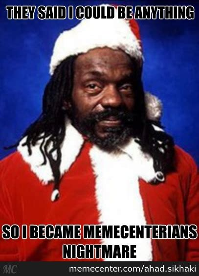 Black Santa Meme - black santa by ahad sikhaki meme center