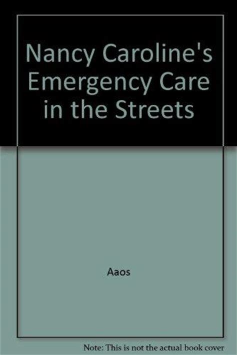 nancy caroline s emergency care in the streets student workbook orange books nancy caroline s emergency care in the streets 2 volume