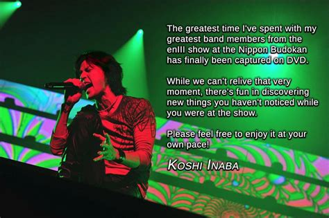 Your Number One Fan Survive The Heat In Style by Koshi Inaba Live 2016 Eniii Release Message The