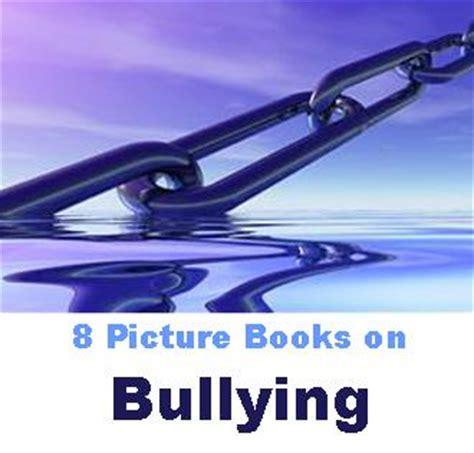 picture books on bullying 8 picture books on bullying parenting
