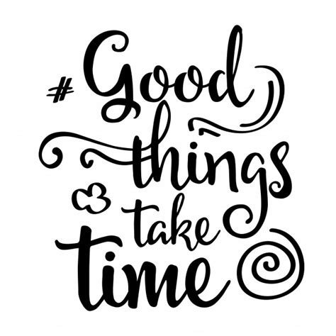 inspirational quote good things take time vector free