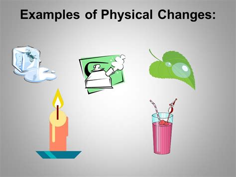 exle of physical change physical and chemical properties and changes ppt