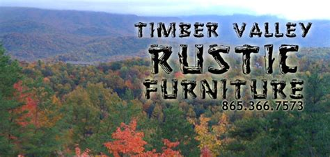 timber valley rustic furniture tn timber valley rustic furniture pigeon forge tn