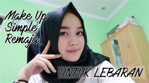 tutorial make up yg simple tutorial hijab mudah make up lebaran simple untuk remaja