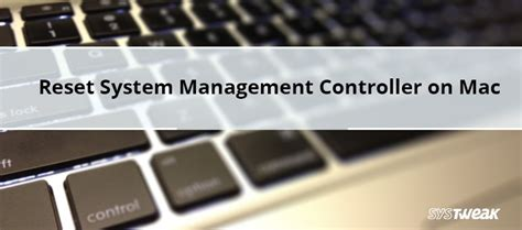reset the system management controller on your mac how to reset system management controller on mac
