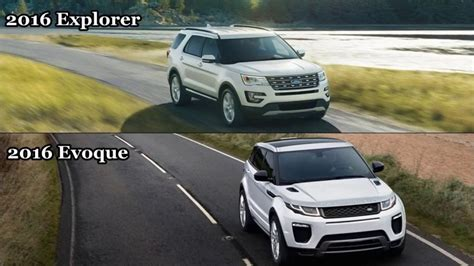 ford range rover 2016 ford explorer vs 2016 range rover evoque driving