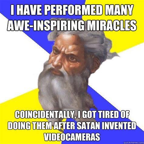 Awe Meme - i have performed many awe inspiring miracles