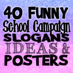 40 funny school campaign slogans ideas and posters
