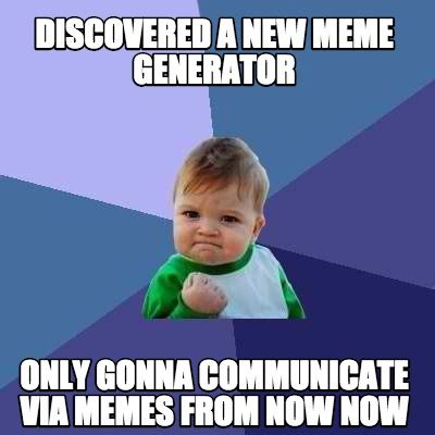 Create Memes - meme creator discovered a new meme generator only gonna