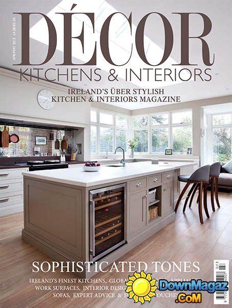 interior design magazine kitchen d 233 cor kitchens interiors april may 2015 187 download pdf