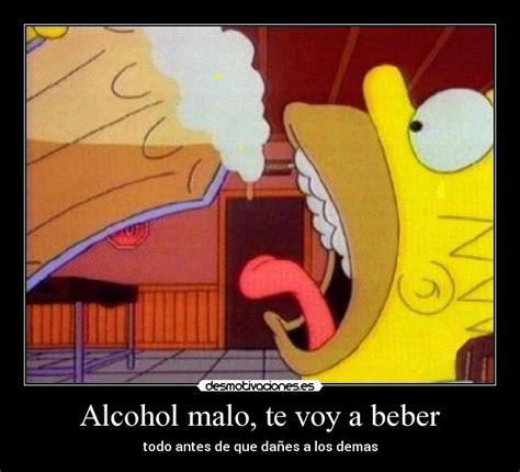 imagenes graciosas invitando a beber alcohol malo te voy a beber desmotivaciones