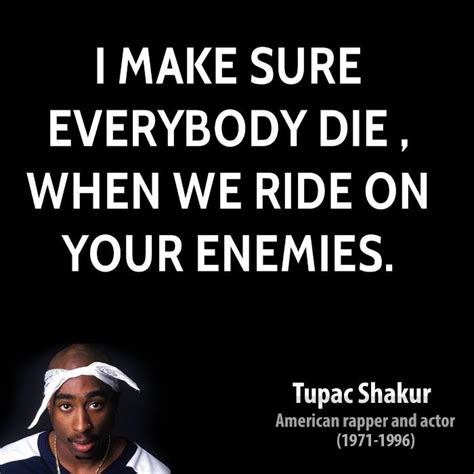 we rde tupac tupac shakur quotes
