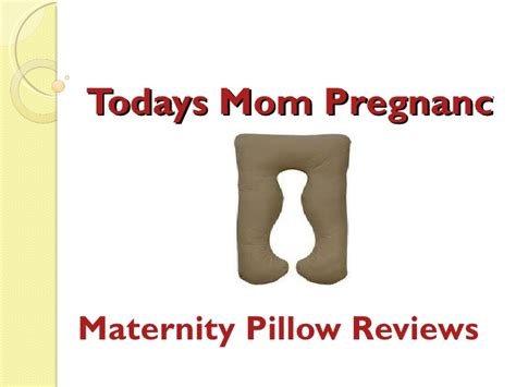 Maternity Pillow Reviews by Todays Pregnancy Pillow Maternity Pillow Reviews