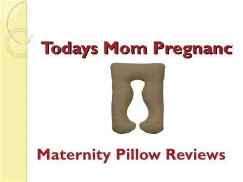 Pregnancy Pillow Reviews by Todays Pregnancy Pillow Maternity Pillow Reviews