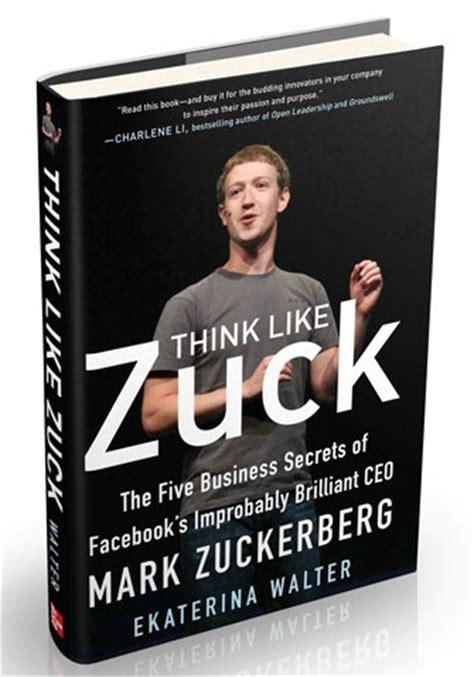 biography of mark zuckerberg summary book review think like zuck search engine journal