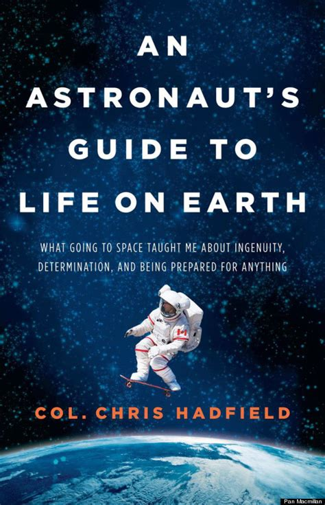 going south books chris hadfield to release book an astronaut s guide to