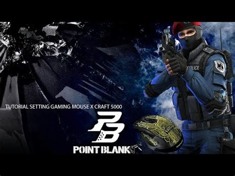 Mouse Gaming Point Blank tutorial setting mouse gaming x craft 5000 sg point blank