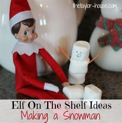 How To Become A On The Shelf by On The Shelf Ideas A Snowman Elfontheshelf