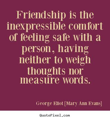 feeling of comfort quote about friendship friendship is the inexpressible