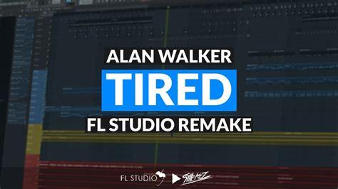 alan walker tired download alan walker tired instrumental fl studio remake youtube