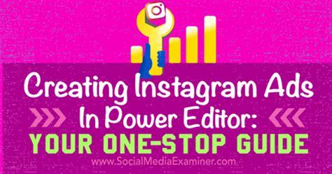 instagram ads power editor tutorial creating instagram ads in power editor your one stop