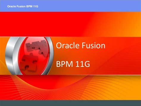 tutorial oracle bpm suite 11g oracle bpm 11g installation
