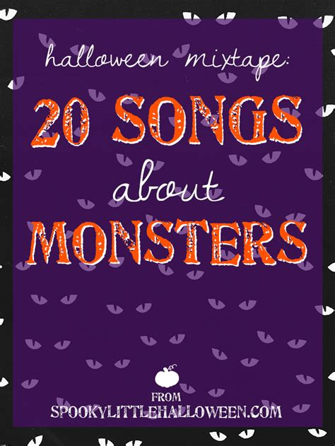 The 20 Songs That Would Be On The Soundtrack To My by Mixtape 20 Songs About Monsters Spooky