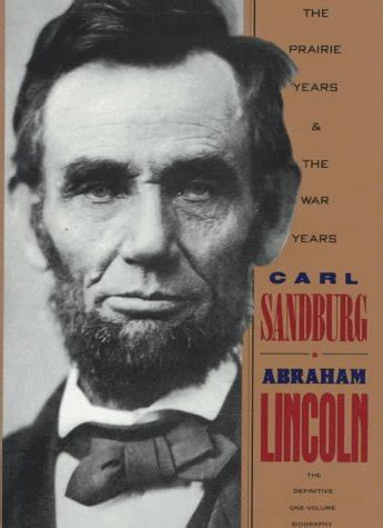 abraham lincoln a biography sparknotes geometry net authors books sandburg carl