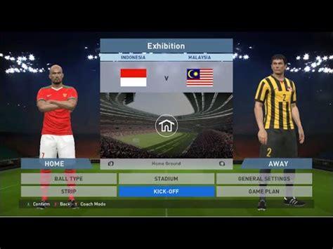 film malaysia vs indo pes 2016 indonesia vs malaysia youtube