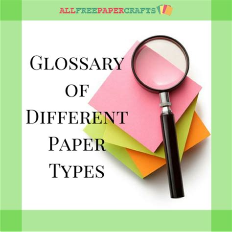 Different Types Of Paper Crafts - glossary of different types of paper allfreepapercrafts