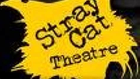 stray theatre stray cat theatre central performing arts venues general new times