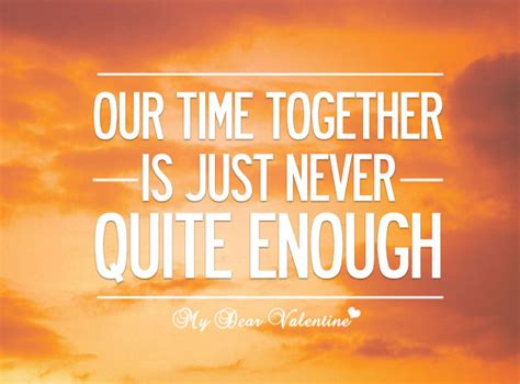 our s day together quotes our time together quotes quotesgram