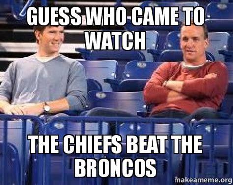 Chiefs Memes - broncos beat chiefs memes image memes at relatably com