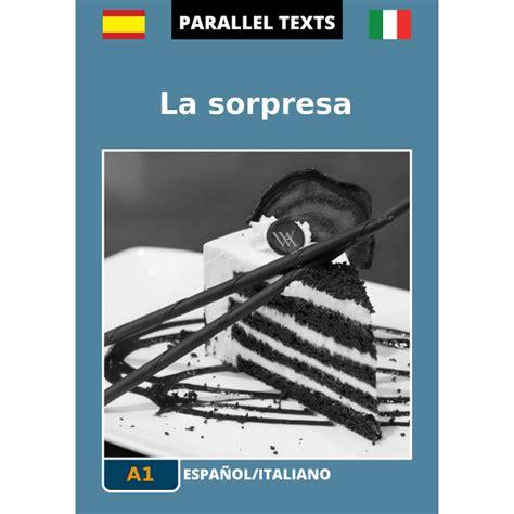 testi in spagnolo testo spagnolo italiano la sorpresa a1