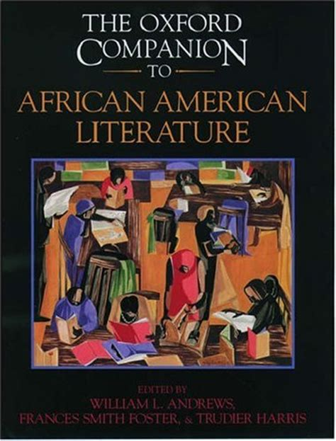 oxford literature companions an the oxford companion to african american literature by william l andrews reviews discussion