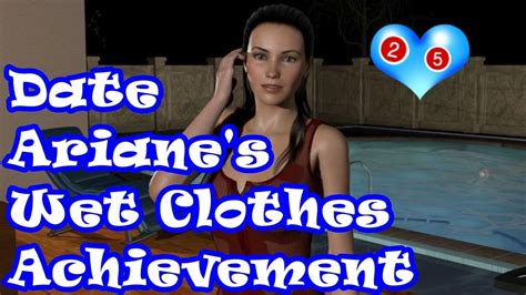 date ariane all achievements date ariane 25 let s play ariane s wet clothes