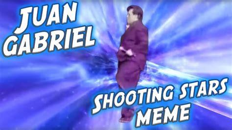 Juan Gabriel Meme - juan gabriel shooting stars meme youtube